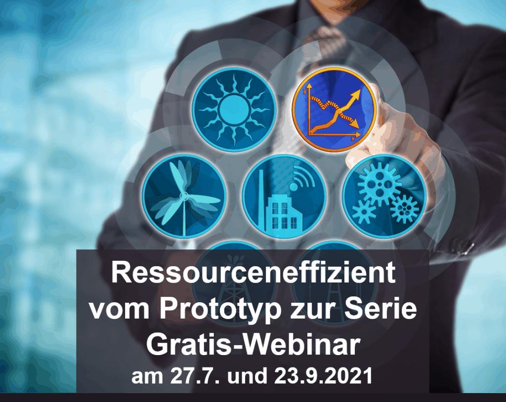 Ressourceneffizient vom Prototyp zur Serie – Gratis-Webinar